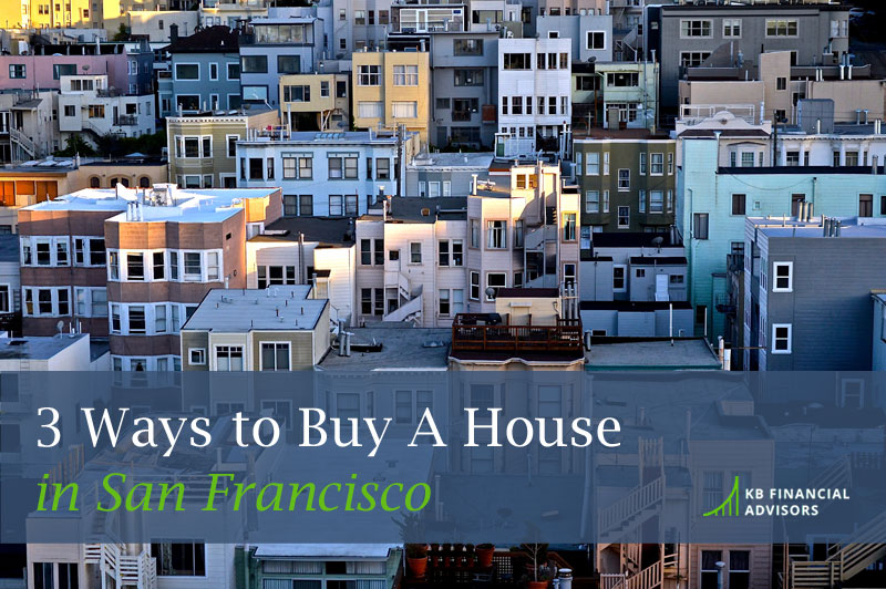 Three Ways to Buy a House in San Francisco
