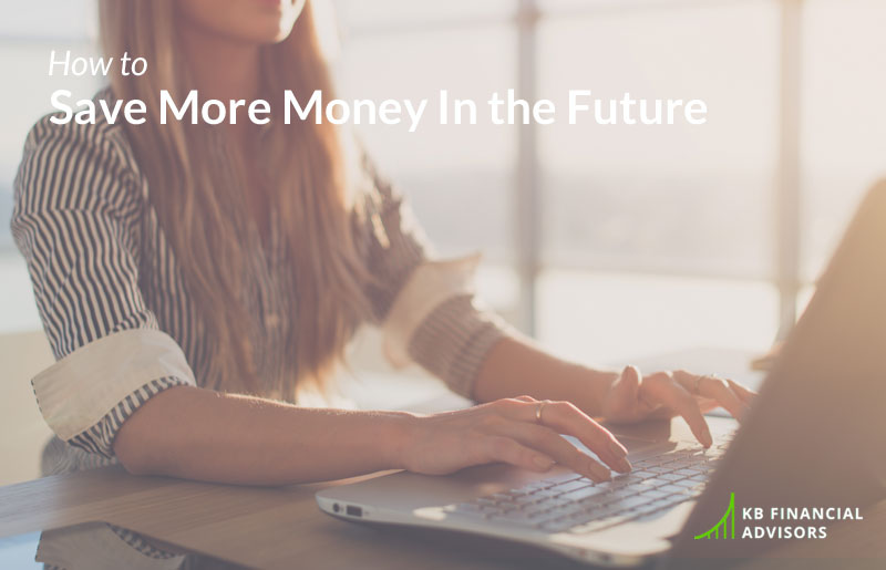 How to Save More Money in the Future