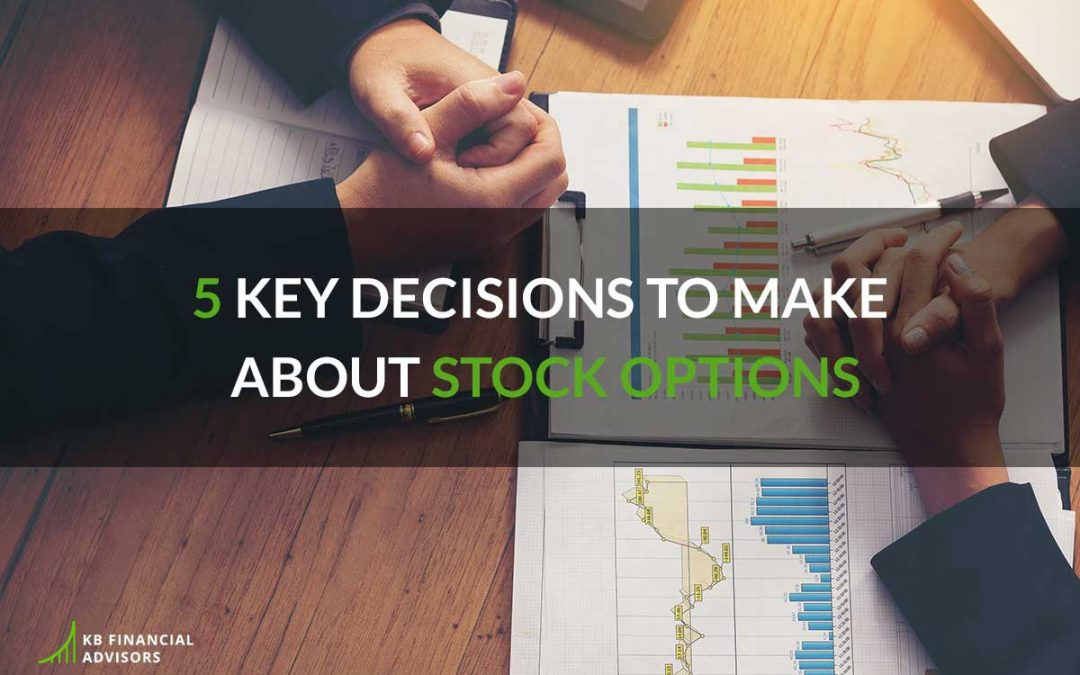 5 Key Decisions to Make About Stock Options
