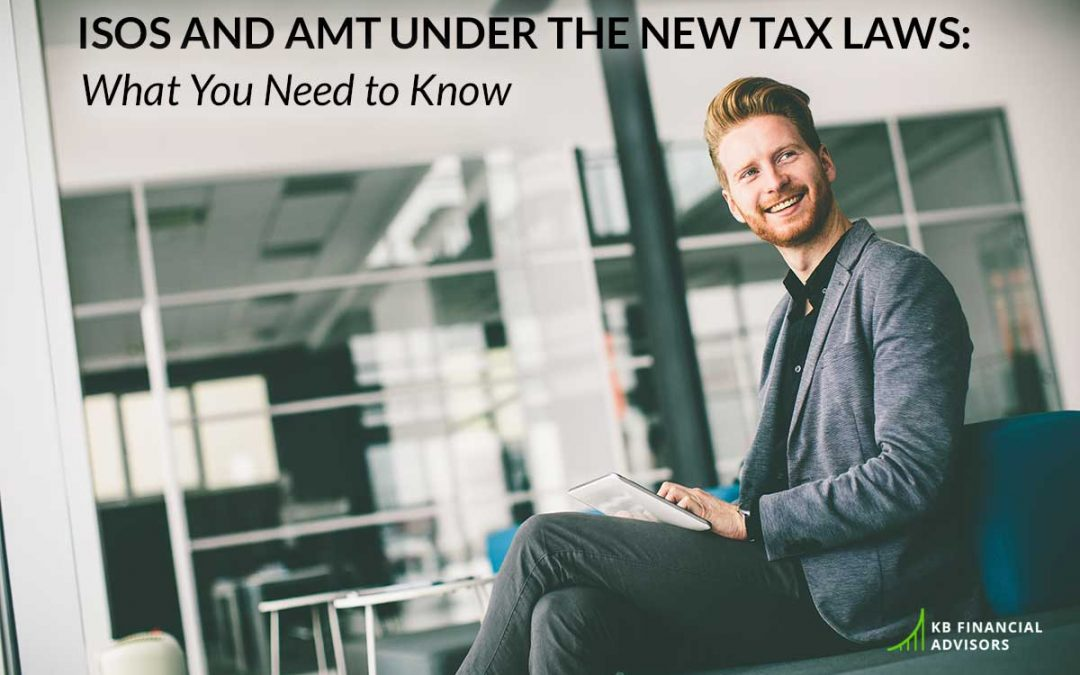 ISOs and AMT Under the New Tax Laws: What You Need to Know